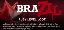 Brazil Ruby Level Loot Mastery Event