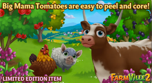 Big Mama Tomatoes are easy to peel and core - FarmVille 2