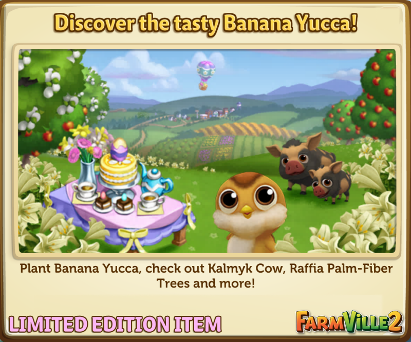 Discover the tatsy Banana Yucca! LE - FarmVille 2